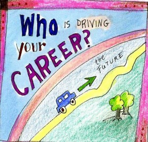 Who is Driving Your Career